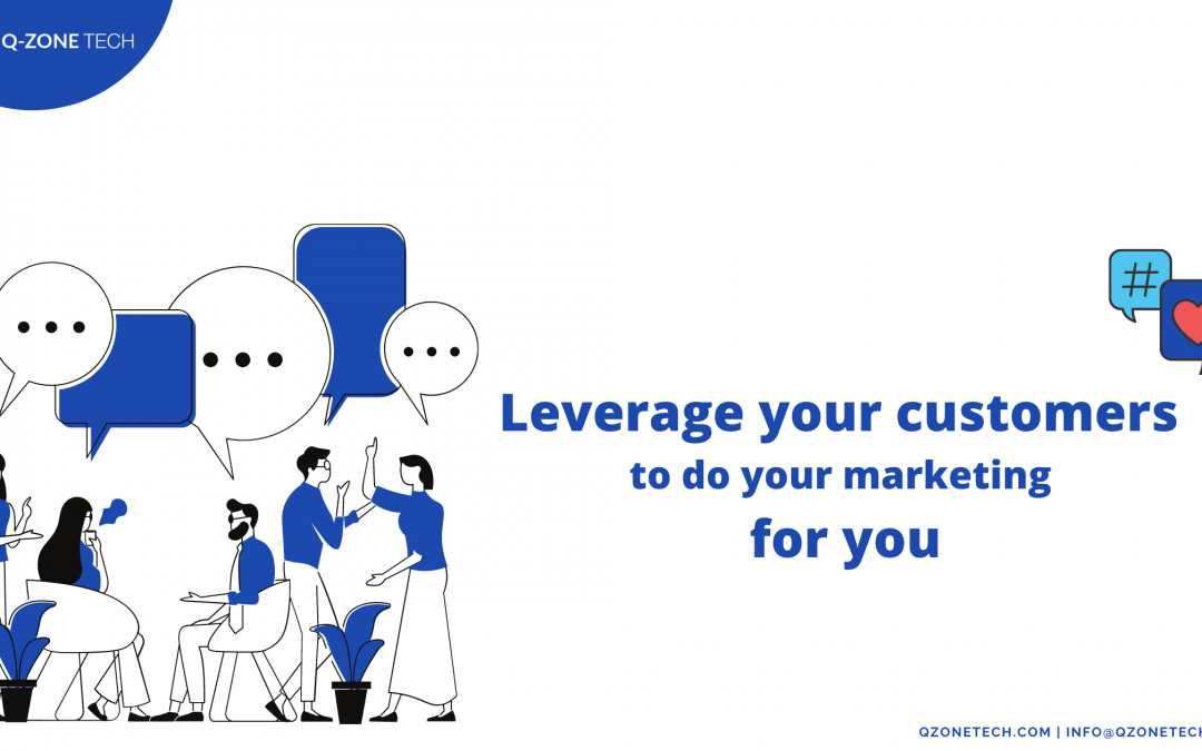 Effective Marketing: Make Your Customers Do The Marketing For You